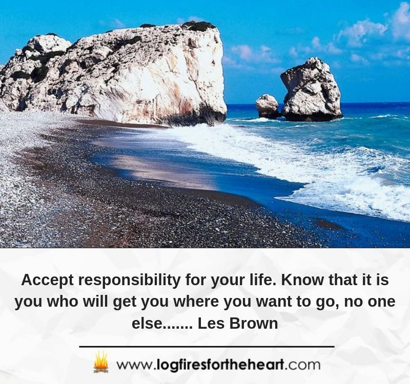 Accept responsibility for your life. Know that it is you who will get you where you want to go, no one else....... Les Brown