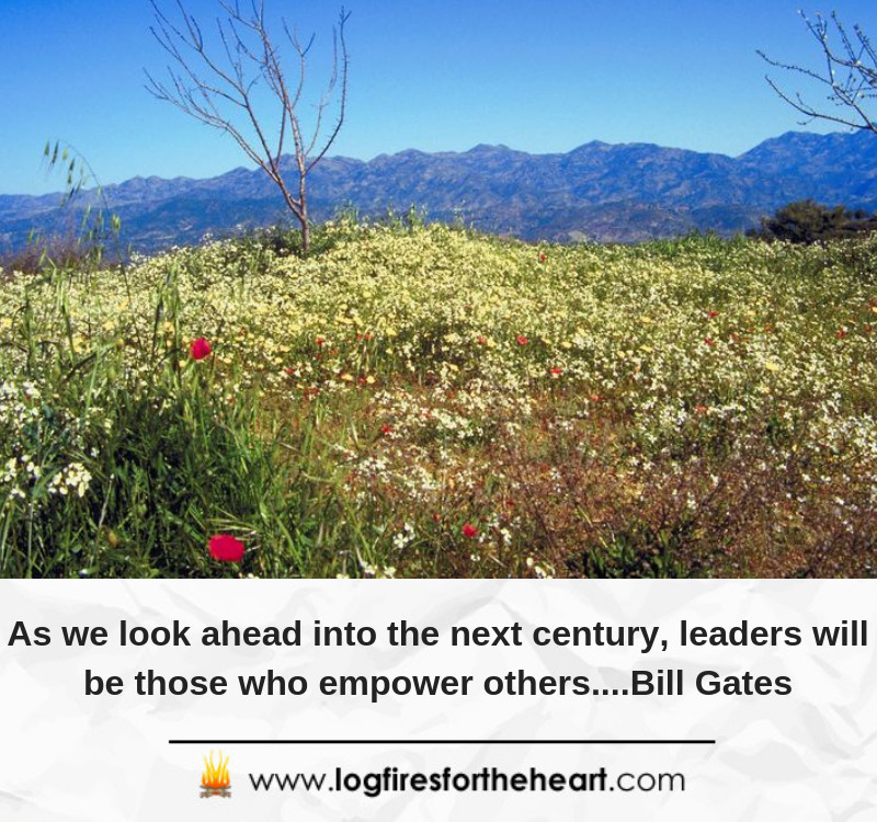 As we look ahead into the next century, leaders will be those who empower others....Bill Gates