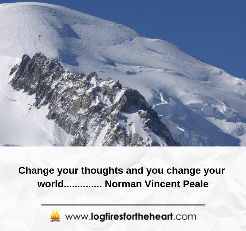 Change your thoughts and you change your world.............. Norman Vincent Peale