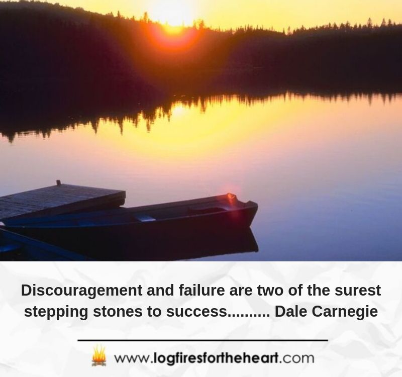 Discouragement and failure are two of the surest stepping stones to success.......... Dale Carnegie