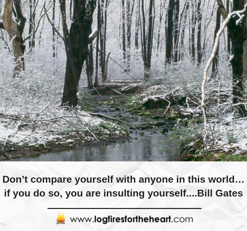 Don't compare yourself with anyone in this world…if you do so, you are insulting yourself....Bill Gates