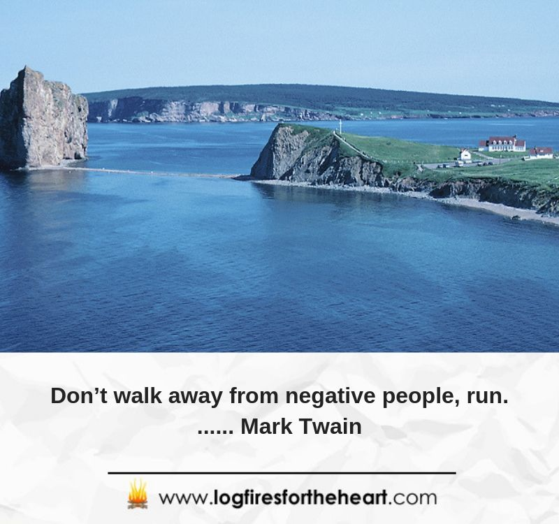 Don't walk away from negative people, run....... Mark Twain