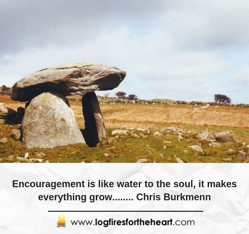 Encouragement is like water to the soul, it makes everything grow........ Chris Burkmenn