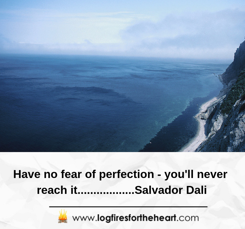 Have no fear of perfection - youll never reach it. ................Salvador Dali