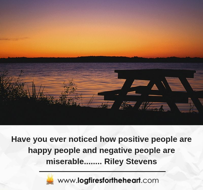 12): Have you ever noticed how positive people are happy people and negative people are miserable........ Riley Stevens