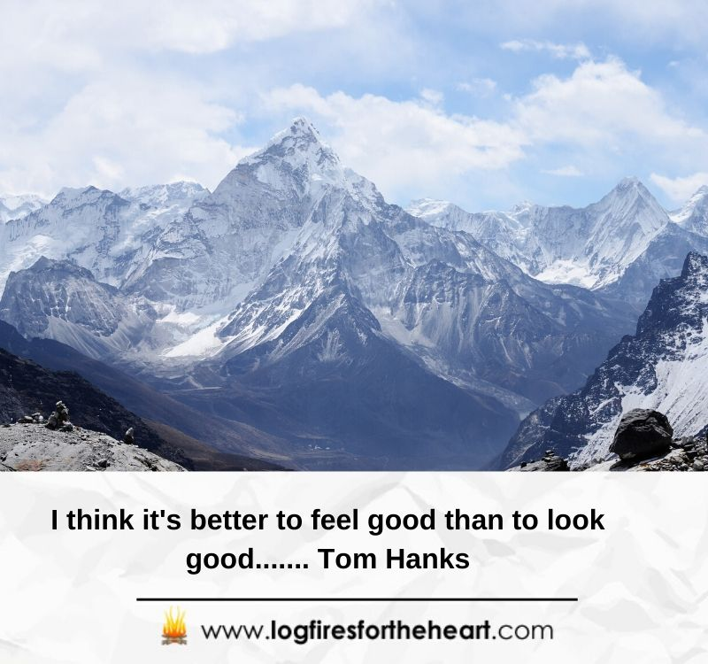 I think it's better to feel good than to look good....... Tom Hanks