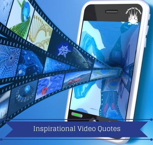 inspirational video quotes