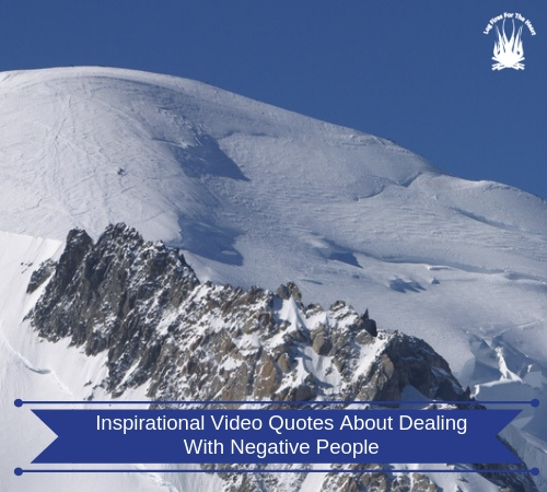 Inspirational Video Quotes When Dealing With Negative People