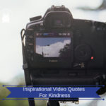 Inspirational Video Quotes For Kindness