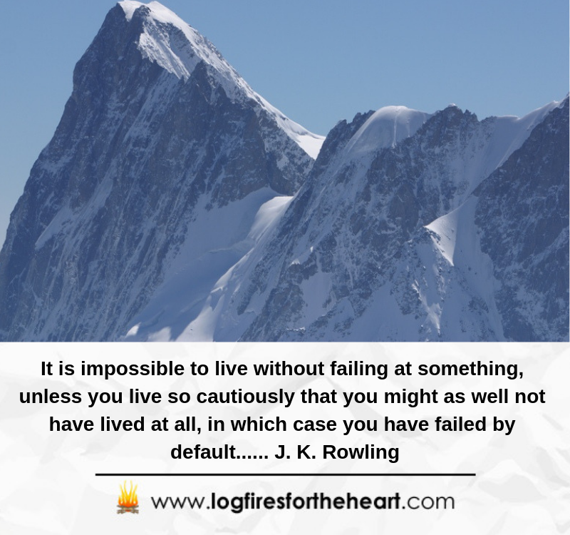 It is impossible to live without failing at something, unless you live so cautiously that you might as well not have lived at all, in which case you have failed by default...... J. K. Rowling