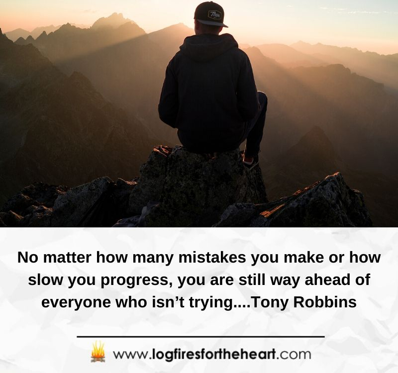 No matter how many mistakes you make or how slow you progress, you are still way ahead of everyone who isn't trying........Tony Robbins
