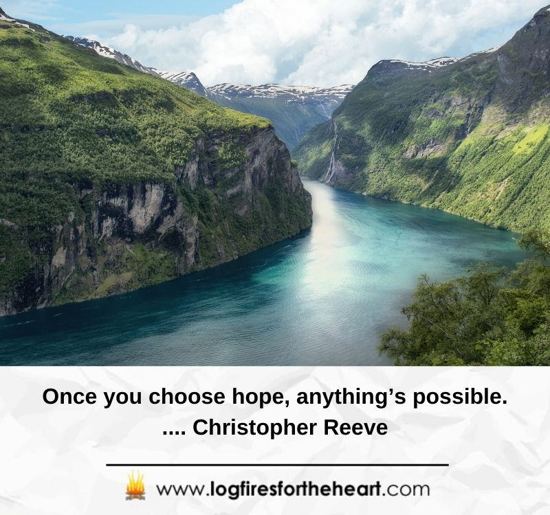 Once you choose hope, anything's possible..... Christopher Reeve Christopher Reeve: He was an American actor, who was born in New York City, New Yor
