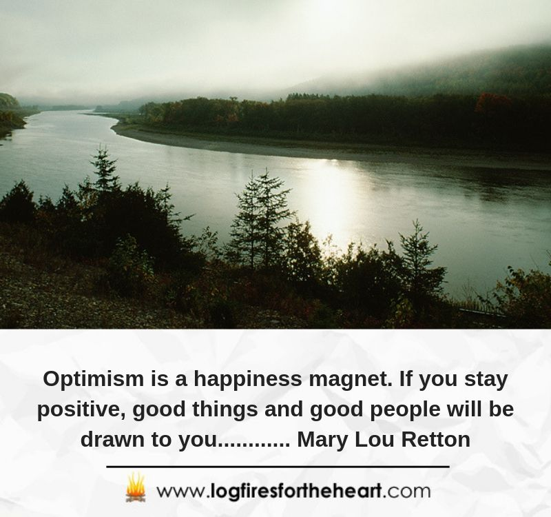 Optimism is a happiness magnet. If you stay positive, good things and good people will be drawn to you............ Mary Lou Retton