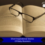 Short Inspirational Stories – Baby Boomers Living Life To The Fullest