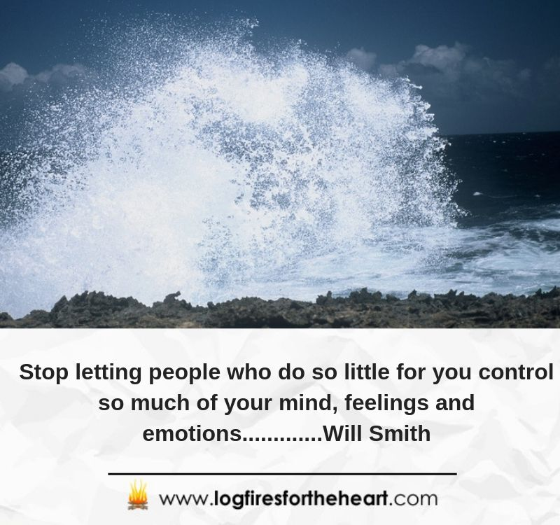 Stop letting people who do so little for you control so much of your mind, feelings and emotions.............Will Smith
