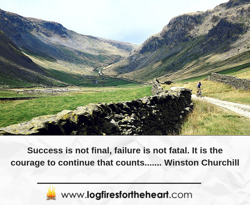 Success is not final, failure is not fatal_ it is the courage to continue that counts. .....Winston Churchill
