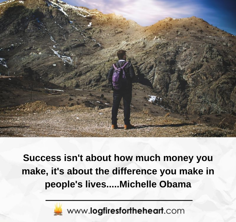 Success isn't about how much money you make, it's about the difference you make in people's lives.....Michelle Obama