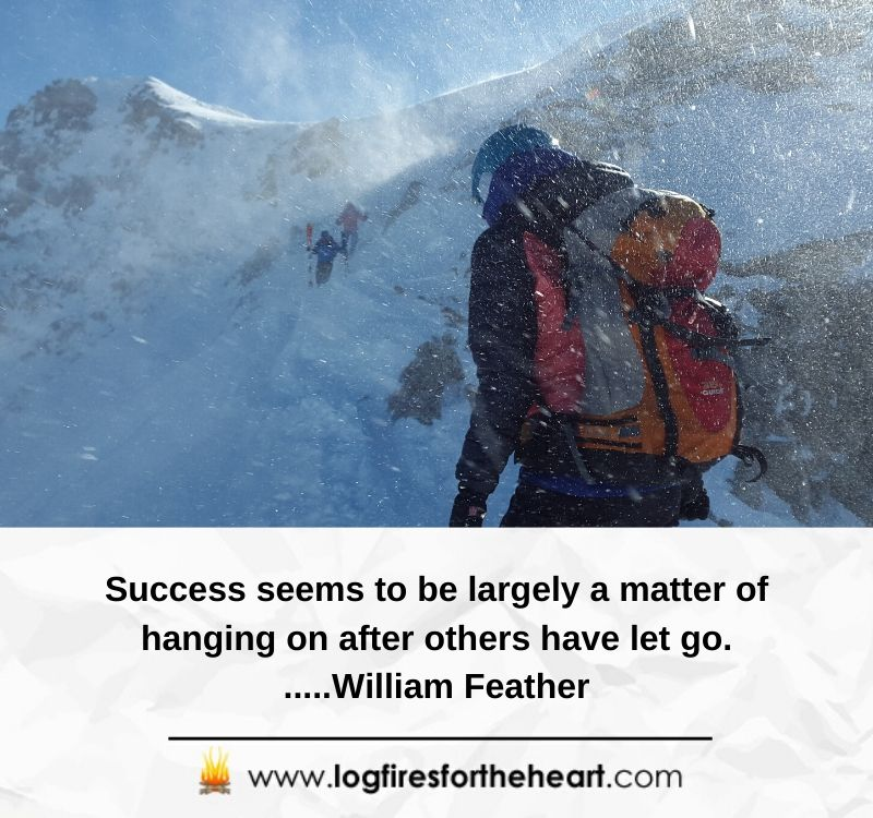Success seems to be largely a matter of hanging on after others have let go......William Feather