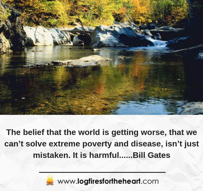 The belief that the world is getting worse, that we can't solve extreme poverty and disease, isn't just mistaken. It is harmful......Bill Gates