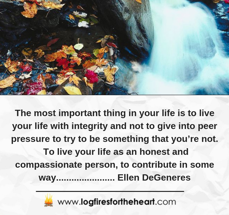 The most important thing in your life is to live your life with integrity and not to give into peer pressure to try to be something that you're not, to live your life as an honest and compassionate person, to contribute in some way......... Ellen DeGeneres