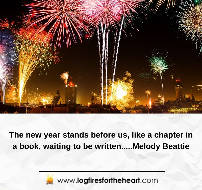 The new year stands before us, like a chapter in a book, waiting to be written.....Melody Beattie