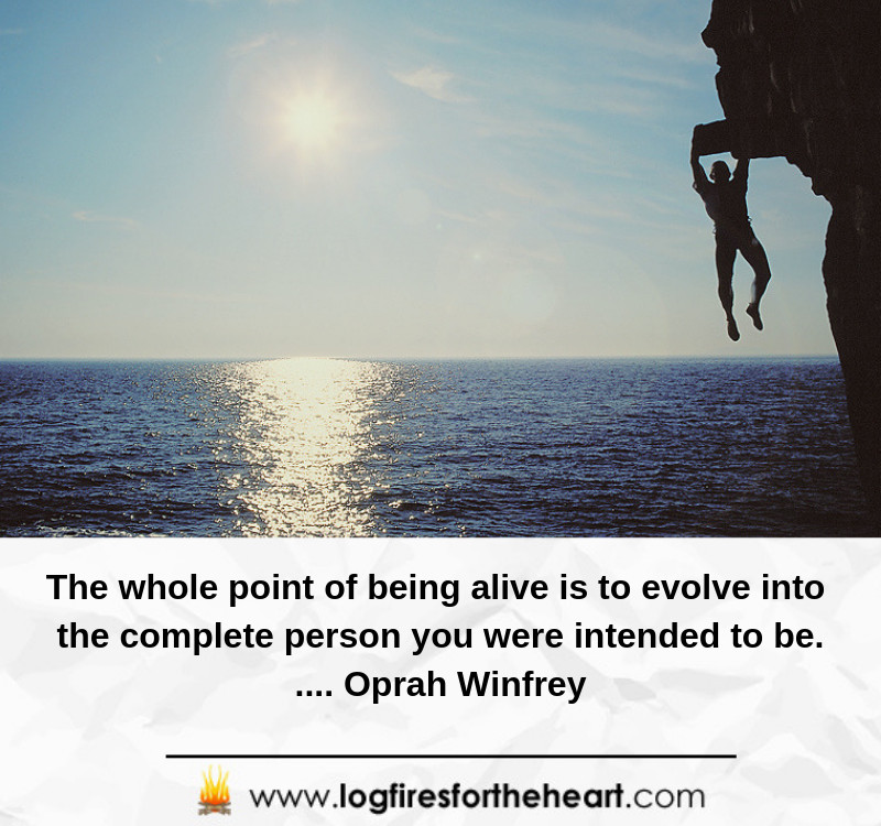 The whole point about being alive is to evolve into the complete person, You were intended to be............... Oprah Winfrey.