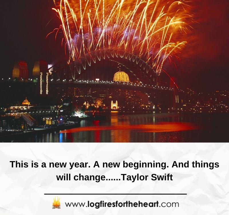 This is a new year. A new beginning. And things will change......Taylor Swift