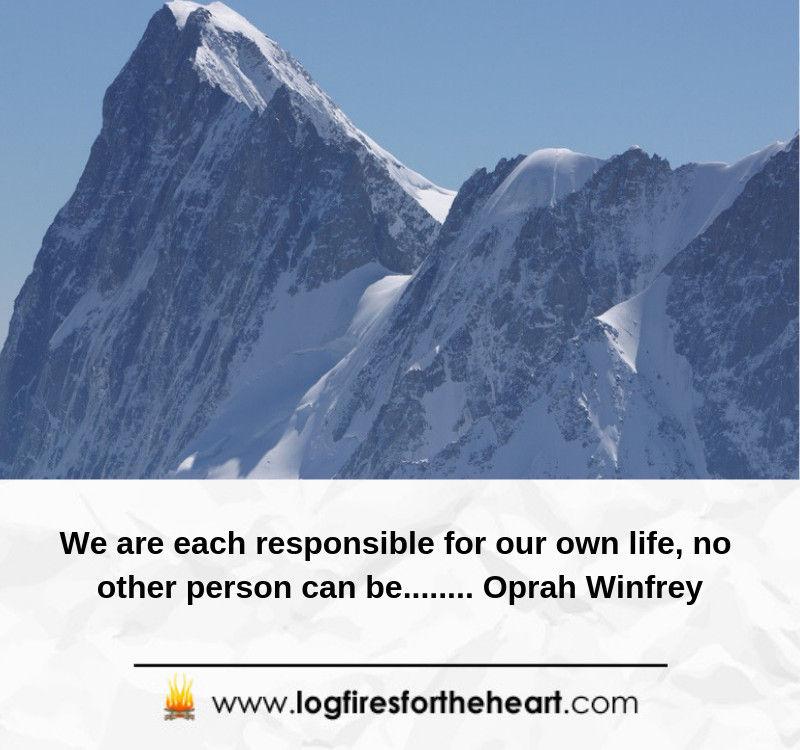 We are each responsible for our own life, no other person can be.... Oprah Winfrey