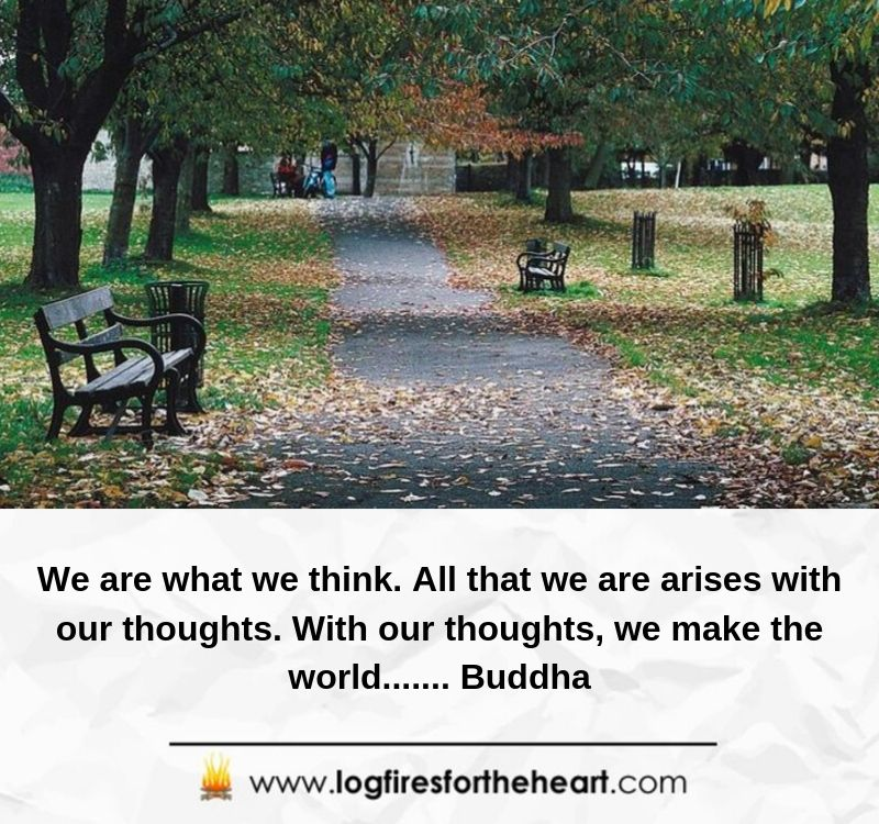 We are what we think. All that we are arises with our thoughts. With our thoughts, we make the world....... Budda