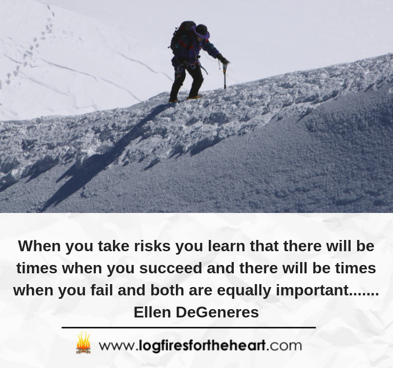 When you take risks you learn that there will be times when you succeed and there will be times when you fail and both are equally important....... Ellen DeGeneres.