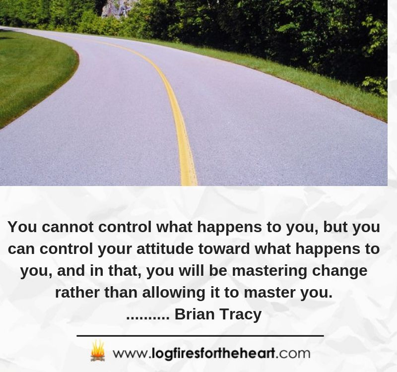 You cannot control what happens to you, but you can control your attitude toward what happens to you, and in that, you will be mastering change rather than allowing it to master you............ Brian Tracy