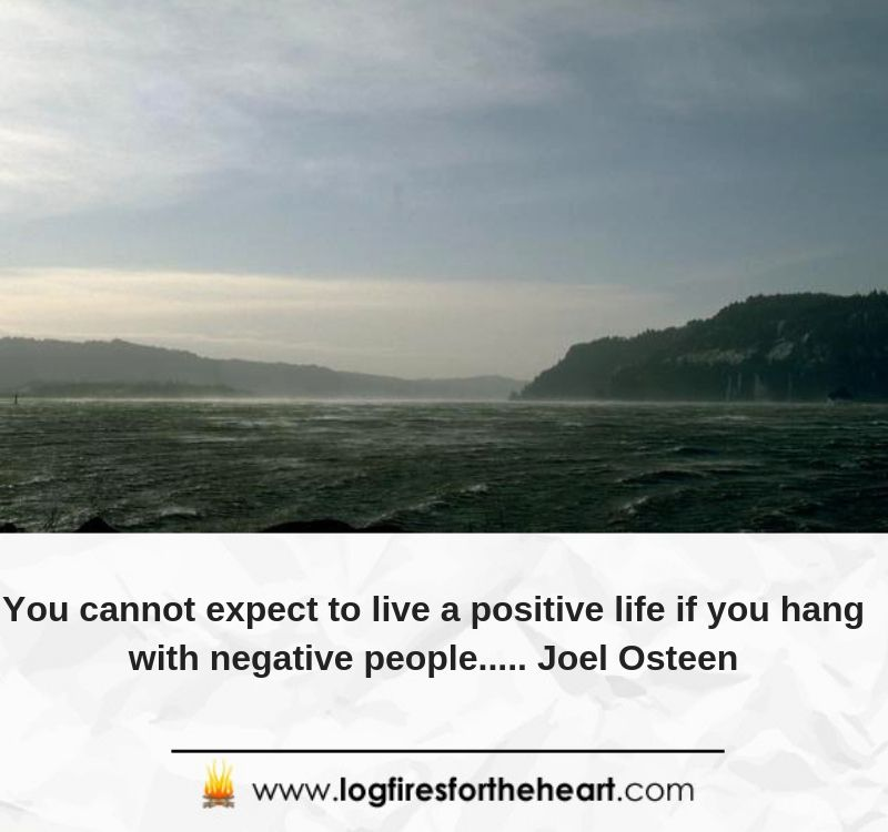 You cannot expect to live a positive life if you hang with negative people..... Joel Osteen