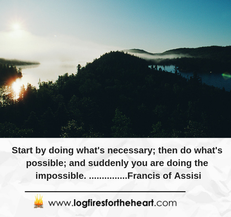Start by doing what's necessary; then do what's possible; and suddenly you are doing the impossible....... Francis of Assisi