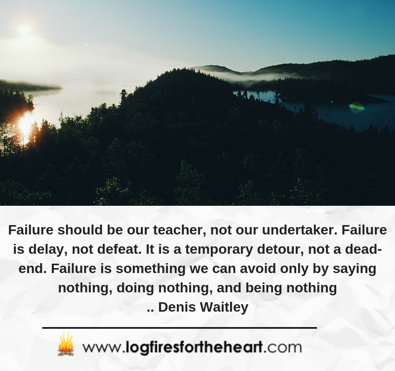Failure should be our teacher, not our undertaker. Failure is delay, not defeat. It is a temporary detour, not a dead end. Failure is something we can avoid only by saying nothing, doing nothing, and being nothing........... Denis Waitley